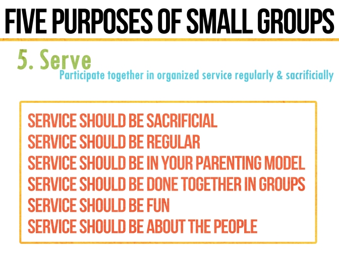 Five Purposes and Practices of small groups: 5. SERVICE