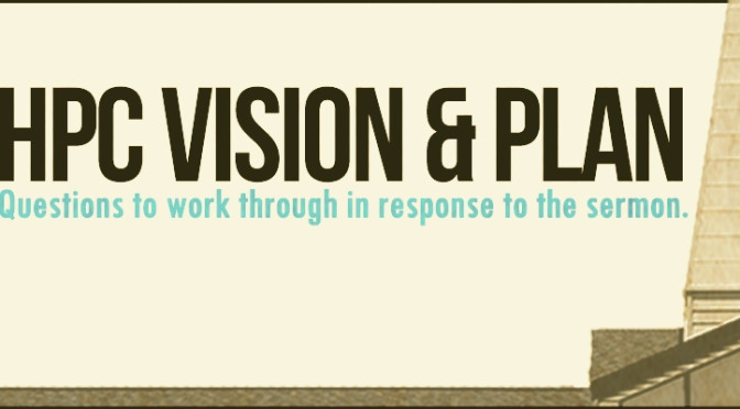 Vision & Plan – Questions to work through