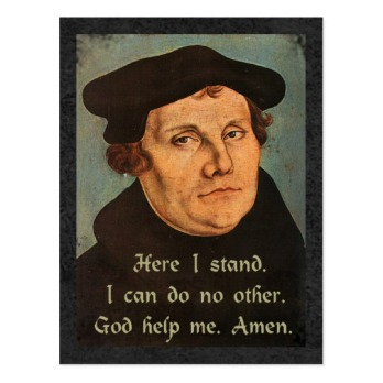 martin_luther_here_i_stand_quotation_postcard-rfb7ea90dd0554a61ad5125fa0312308f_vgbaq_8byvr_540